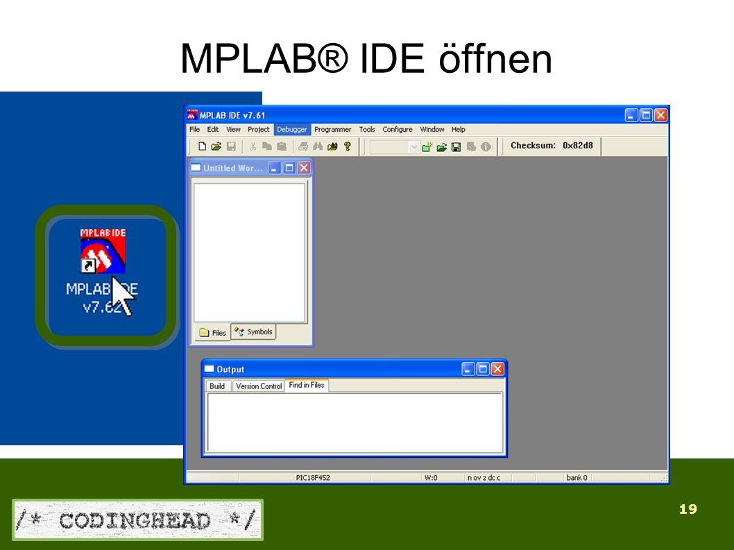 19 MPLAB® IDE öffnen