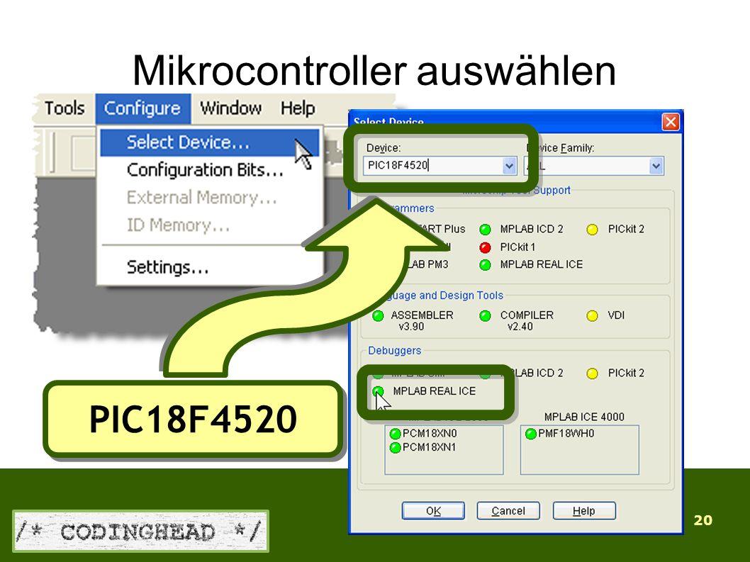 20 Mikrocontroller auswählen PIC18F4520
