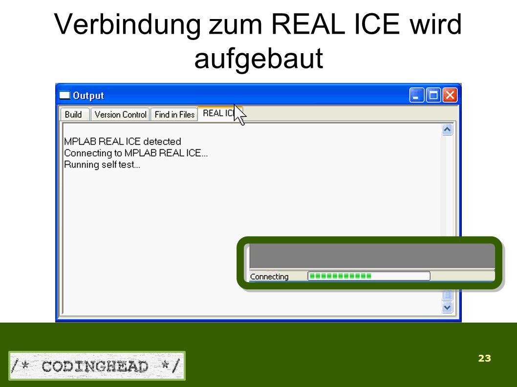 23 Verbindung zum REAL ICE wird aufgebaut