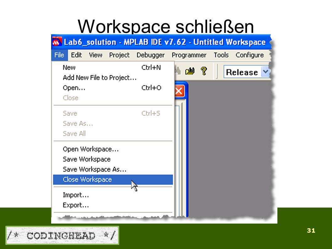 31 Workspace schließen