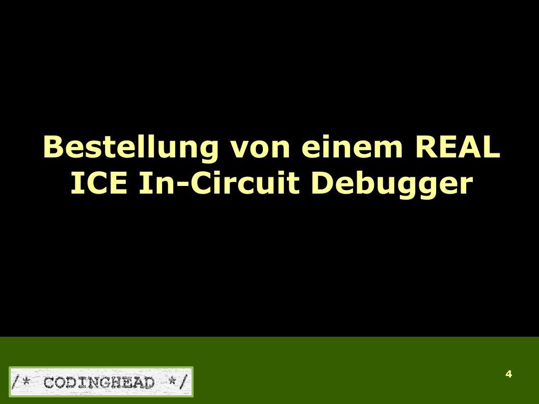 4 Bestellung von einem REAL ICE In-Circuit Debugger