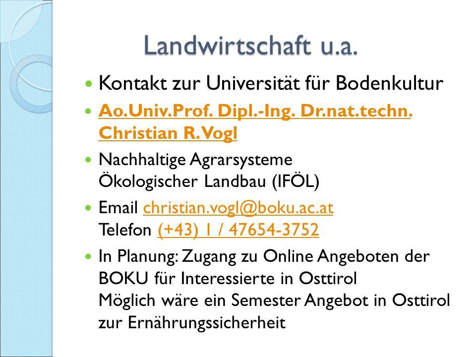 Landwirtschaft u.a. Landwirtschaft u.a. Kontakt zur Universität für Bodenkultur Ao.Univ.Prof.