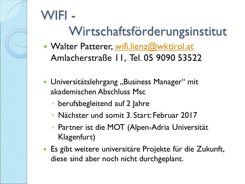 WIFI - Wirtschaftsförderungsinstitut Walter Patterer, wifi.lienz@wktirol.at Amlacherstraße 11, Tel.