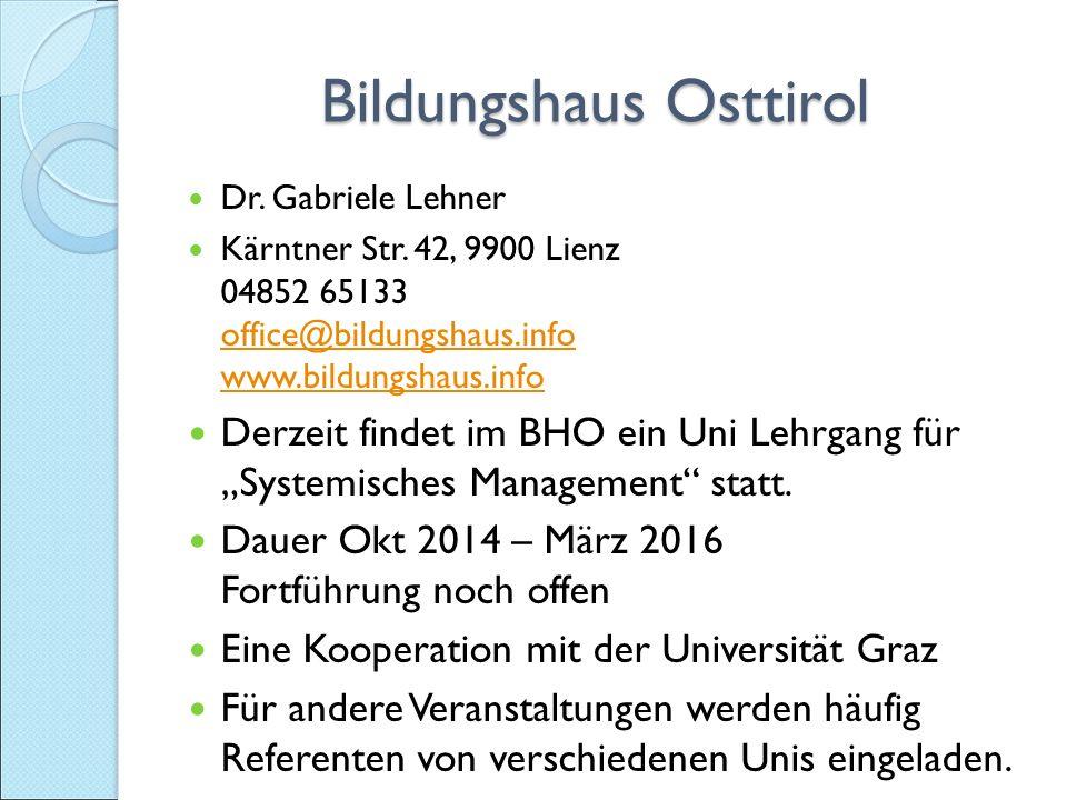 Bildungshaus Osttirol Bildungshaus Osttirol Dr.Gabriele Lehner Kärntner Str.