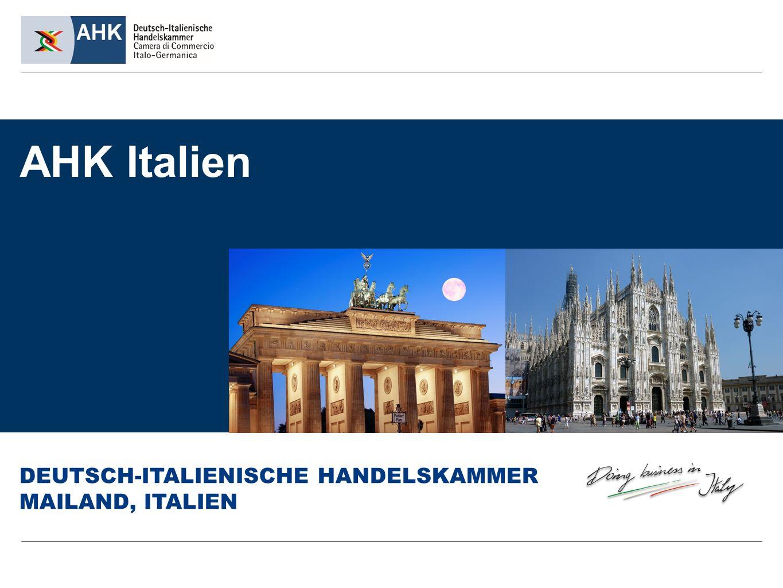 AHK Italien DEUTSCH-ITALIENISCHE HANDELSKAMMER MAILAND, ITALIEN