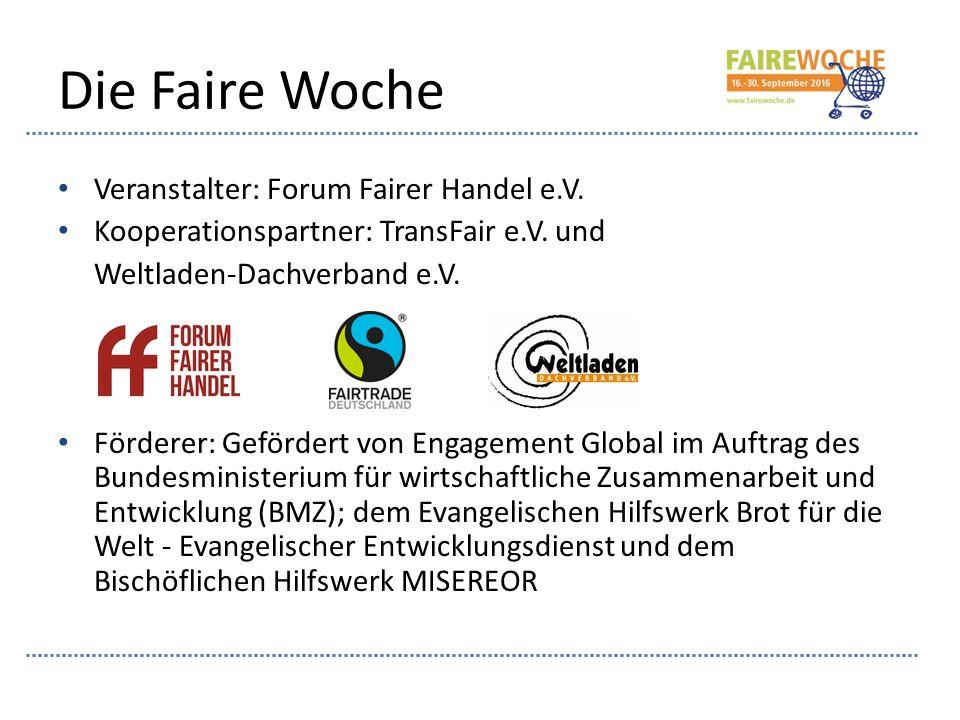 Faire Woche 2016 Zeitraum: 16.– 30. September Motto: Fairer Handel wirkt.