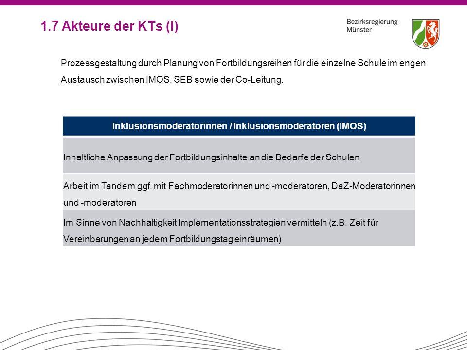 1.7 Akteure der KTs (I) Prozessgestaltung durch Planung von Fortbildungsreihen für die einzelne Schule im engen Austausch zwischen IMOS, SEB sowie der
