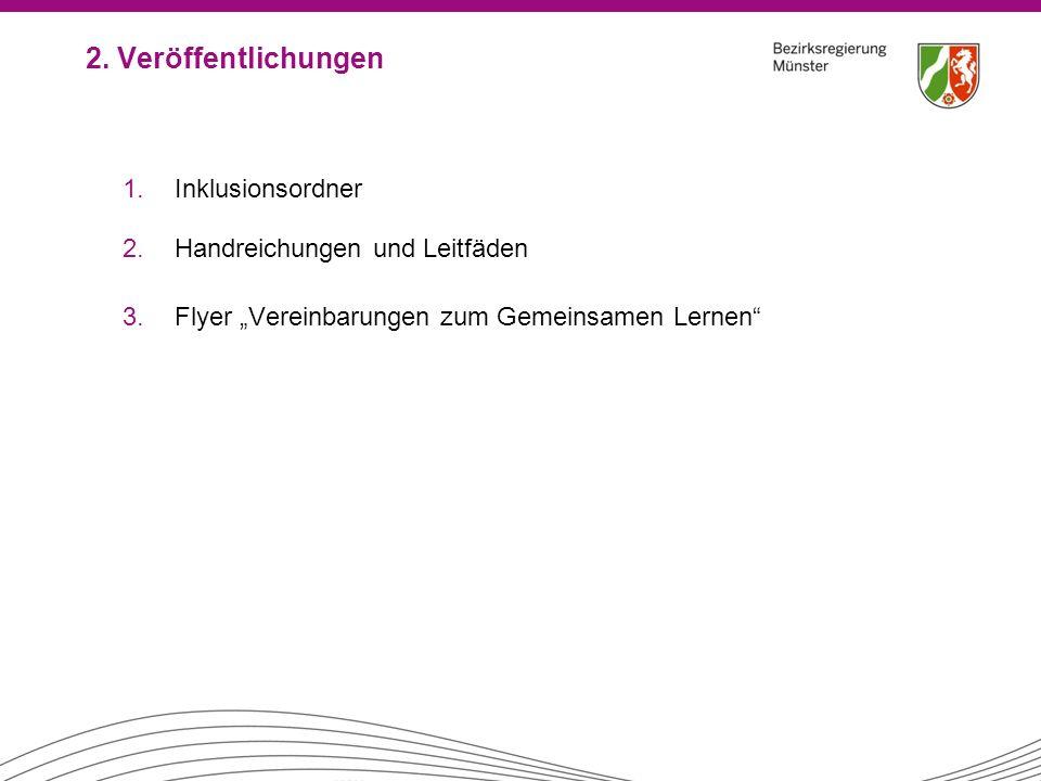 """2. Veröffentlichungen 1.Inklusionsordner 2.Handreichungen und Leitfäden 3.Flyer """"Vereinbarungen zum Gemeinsamen Lernen"""""""