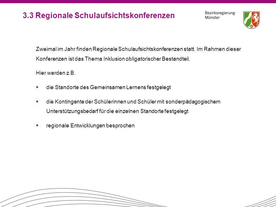 3.3 Regionale Schulaufsichtskonferenzen Zweimal im Jahr finden Regionale Schulaufsichtskonferenzen statt. Im Rahmen dieser Konferenzen ist das Thema I
