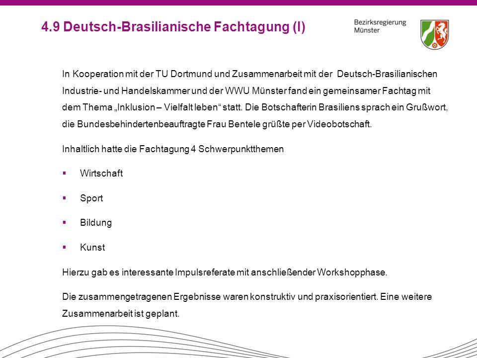 4.9 Deutsch-Brasilianische Fachtagung (I) In Kooperation mit der TU Dortmund und Zusammenarbeit mit der Deutsch-Brasilianischen Industrie- und Handels
