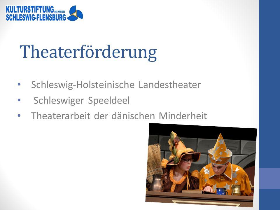 Theaterförderung Schleswig-Holsteinische Landestheater Schleswiger Speeldeel Theaterarbeit der dänischen Minderheit