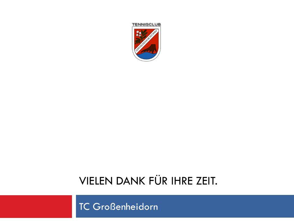 VIELEN DANK FÜR IHRE ZEIT. TC Großenheidorn