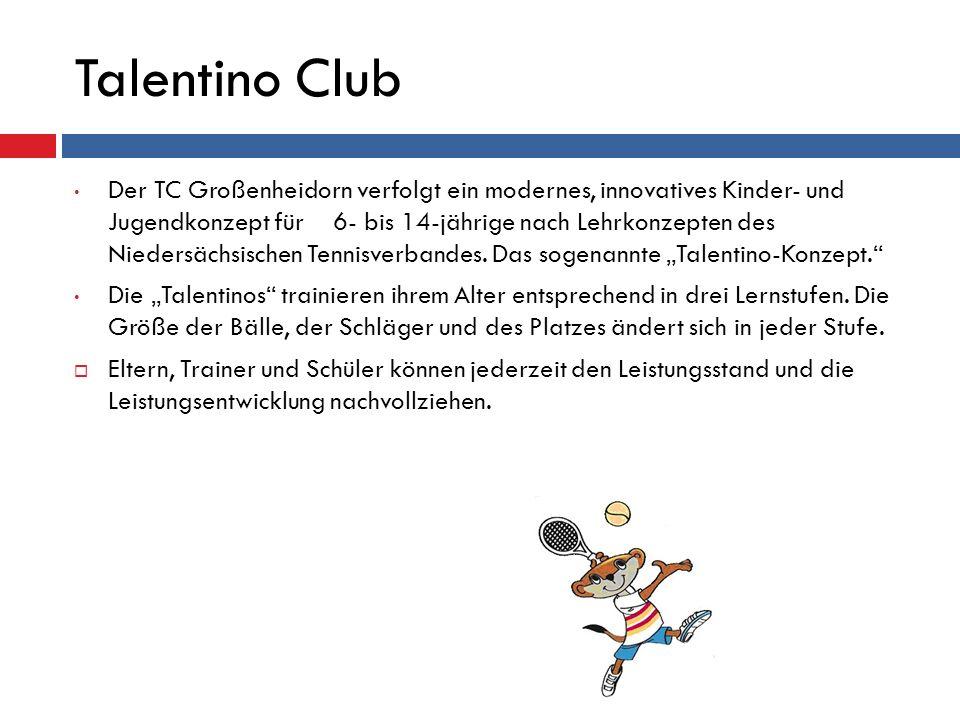 Talentino Club Der TC Großenheidorn verfolgt ein modernes, innovatives Kinder- und Jugendkonzept für 6- bis 14-jährige nach Lehrkonzepten des Niedersä