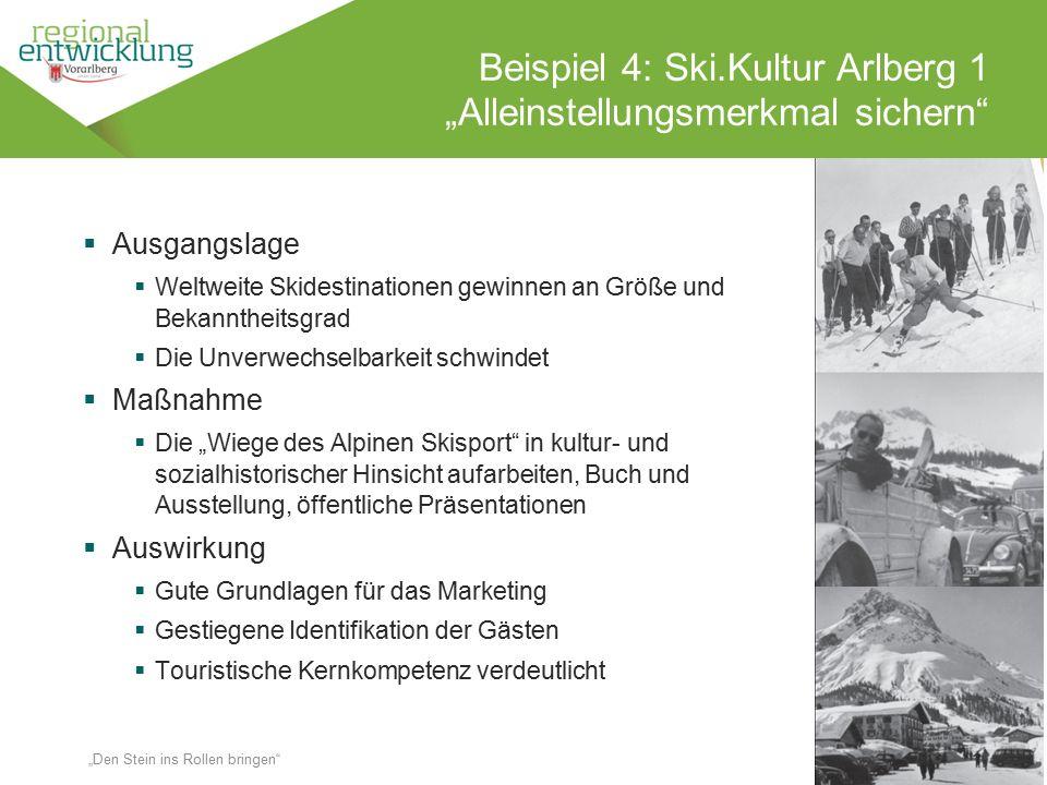 """14 Beispiel 4: Ski.Kultur Arlberg 1 """"Alleinstellungsmerkmal sichern"""" Wassertrüding en 18.10.2014 """"Den Stein ins Rollen bringen""""  Ausgangslage  Weltw"""