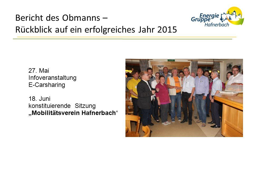 """Bericht des Obmanns – Rückblick auf ein erfolgreiches Jahr 2015 27. Mai Infoveranstaltung E-Carsharing 18. Juni konstituierende Sitzung """"Mobilitätsver"""