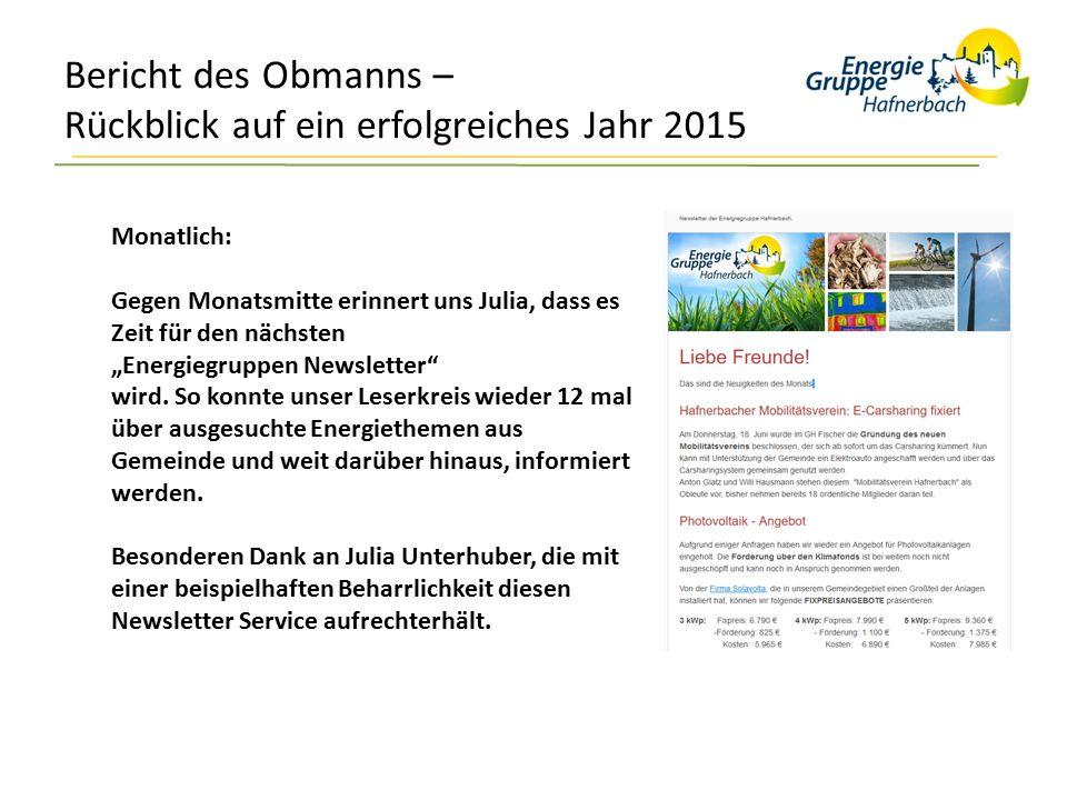 """Bericht des Obmanns – Rückblick auf ein erfolgreiches Jahr 2015 Monatlich: Gegen Monatsmitte erinnert uns Julia, dass es Zeit für den nächsten """"Energiegruppen Newsletter wird."""