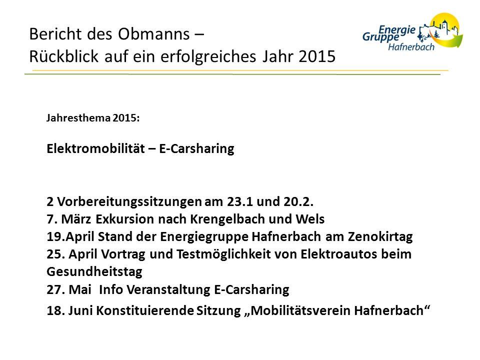 Bericht des Obmanns – Rückblick auf ein erfolgreiches Jahr 2015 Jahresthema 2015: Elektromobilität – E-Carsharing 2 Vorbereitungssitzungen am 23.1 und 20.2.