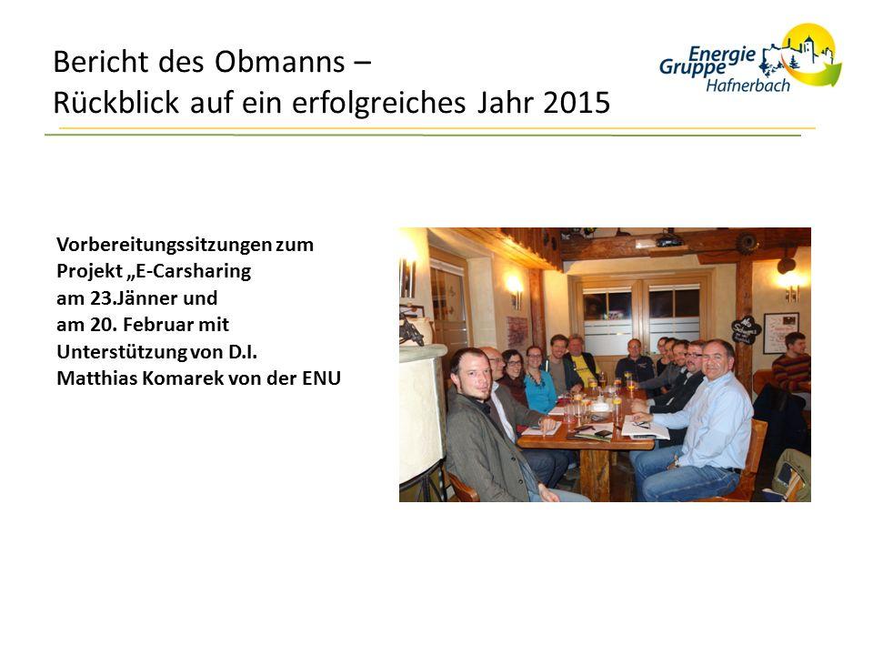 """Bericht des Obmanns – Rückblick auf ein erfolgreiches Jahr 2015 Vorbereitungssitzungen zum Projekt """"E-Carsharing am 23.Jänner und am 20. Februar mit U"""