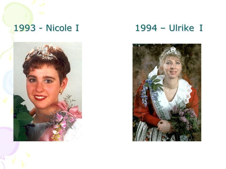 1993 - Nicole I 1994 – Ulrike I