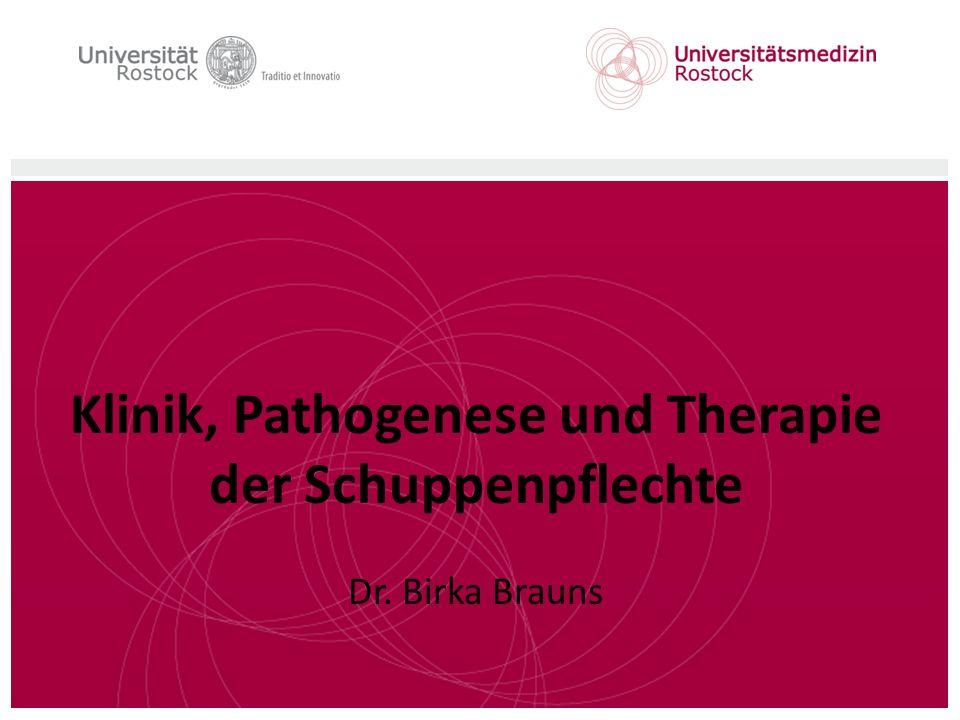 Klinik, Pathogenese und Therapie der Schuppenpflechte Dr. Birka Brauns
