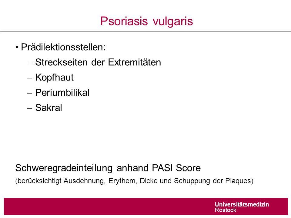 Universitätsmedizin Rostock Manifestation der Psoriasis-Arthritis Haut vor Arthritis ~ 80% Arthritis vor Haut ~ 10% Gleichzeitig Haut und Gelenke~ 10% Alter bei Beginn der Gelenksymptome ~ 40 J (30 J – 70 J)