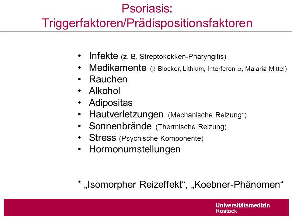 Universitätsmedizin Rostock Pathophysiologie der Psoriasis  Fehlgeleitete Differenzierung von Entzündungszellen  Gestörte Interaktion von gewebsständigen Zellen (Keratinozyten) und Entzündungszellen (T-Zellen, dendritische Zellen …) und Fehldifferenzierung von Keratinozyten