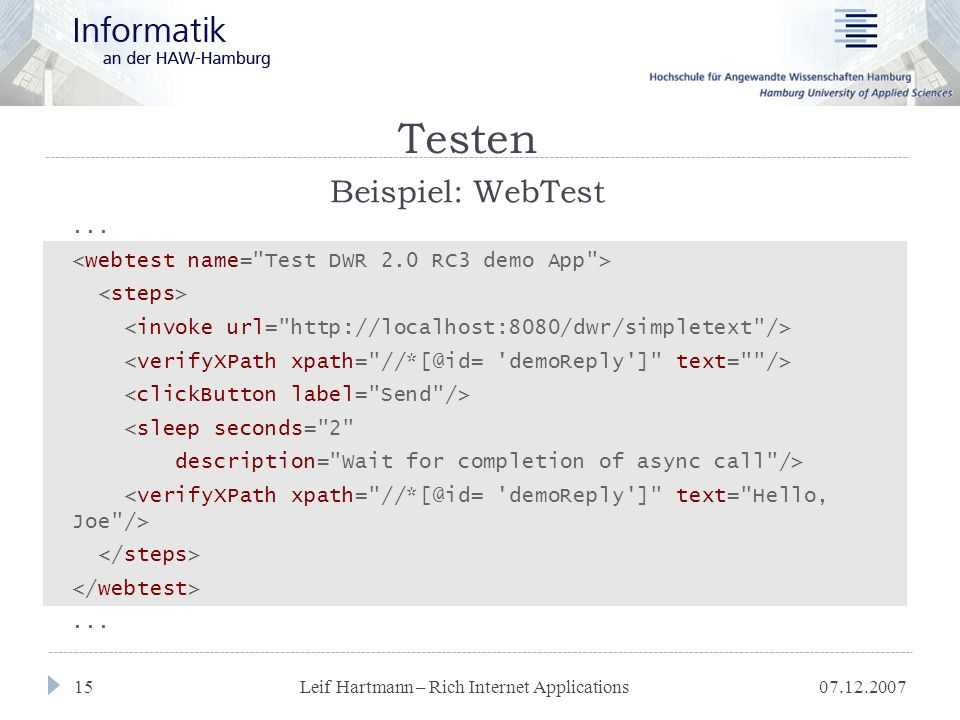 07.12.2007 Leif Hartmann – Rich Internet Applications 15 Testen... <sleep seconds=