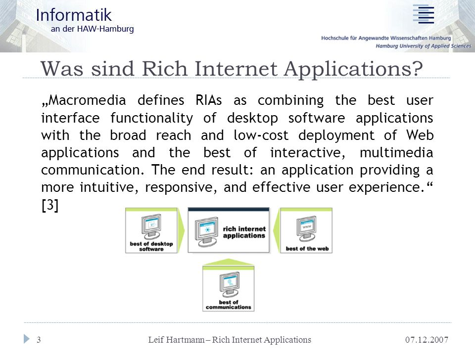 """07.12.2007 Leif Hartmann – Rich Internet Applications 14 Kommunikation  Offline-Funktionalität  Verschiedene Kommunikationsmodelle:  Message-based  State replication  Method replay  Clients werden """"von außen benachrichtigt  GUI und Logik kann komplett beim Start oder zur Laufzeit (nach)geladen werden"""