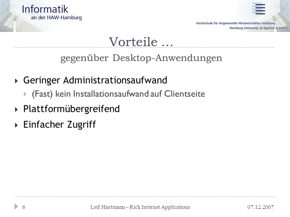 07.12.2007 Leif Hartmann – Rich Internet Applications 6 Vorteile...