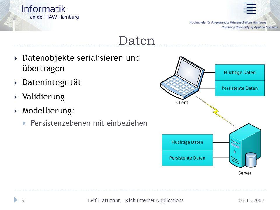 """07.12.2007 Leif Hartmann – Rich Internet Applications 10 Anwendungslogik  Klassisch:  Nur auf Serverseite  RIA:  Clientseitig  Serverseitig  """"Gemischt"""