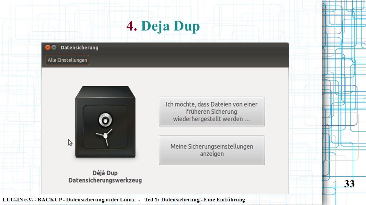 LUG-IN e.V. - BACKUP - Datensicherung unter Linux - Teil 1: Datensicherung - Eine Einführung 33 4. Deja Dup