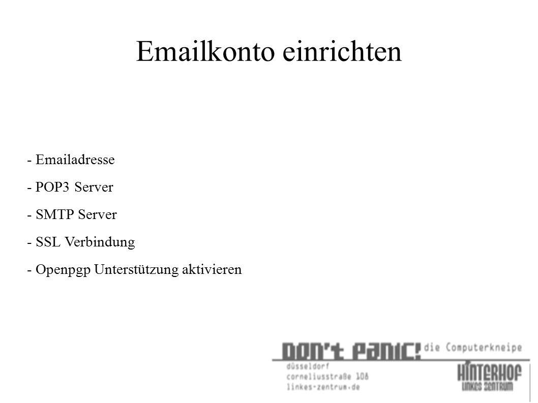 Emailkonto einrichten - Emailadresse - POP3 Server - SMTP Server - SSL Verbindung - Openpgp Unterstützung aktivieren