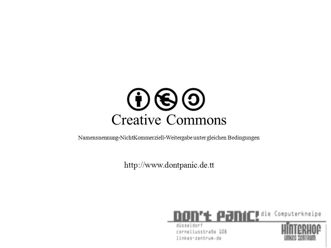 Creative Commons Namensnennung-NichtKommerziell-Weitergabe unter gleichen Bedingungen http://www.dontpanic.de.tt