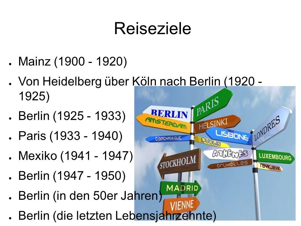 ● Mainz (1900 - 1920) ● Von Heidelberg über Köln nach Berlin (1920 - 1925) ● Berlin (1925 - 1933) ● Paris (1933 - 1940) ● Mexiko (1941 - 1947) ● Berlin (1947 - 1950) ● Berlin (in den 50er Jahren) ● Berlin (die letzten Lebensjahrzehnte) Reiseziele