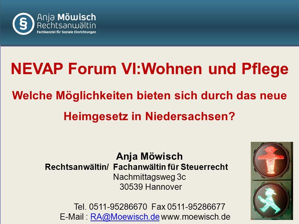 NEVAP Forum VI:Wohnen und Pflege Welche Möglichkeiten bieten sich durch das neue Heimgesetz in Niedersachsen.