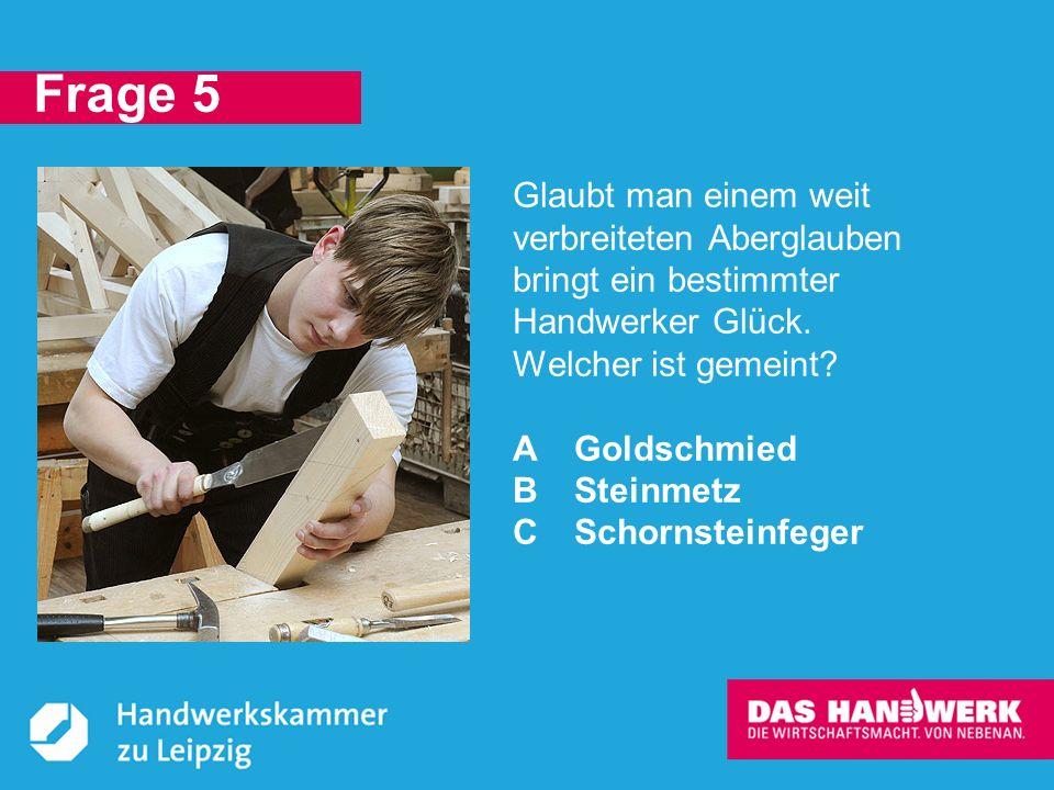 © Handwerkskammer zu Leipzig, Dresdner Straße 11/13, 04103 Leipzig C: Der Schornsteinfeger soll angeblich Glück bringen.