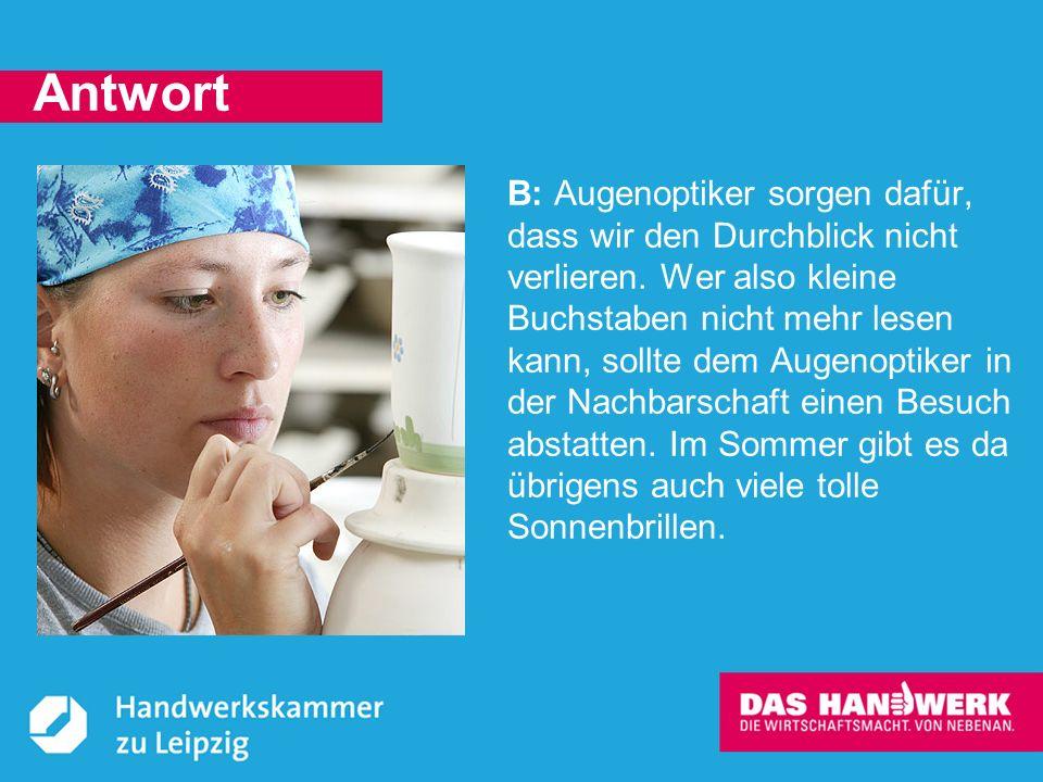 © Handwerkskammer zu Leipzig, Dresdner Straße 11/13, 04103 Leipzig Wer will fleißige Handwerker sehen?