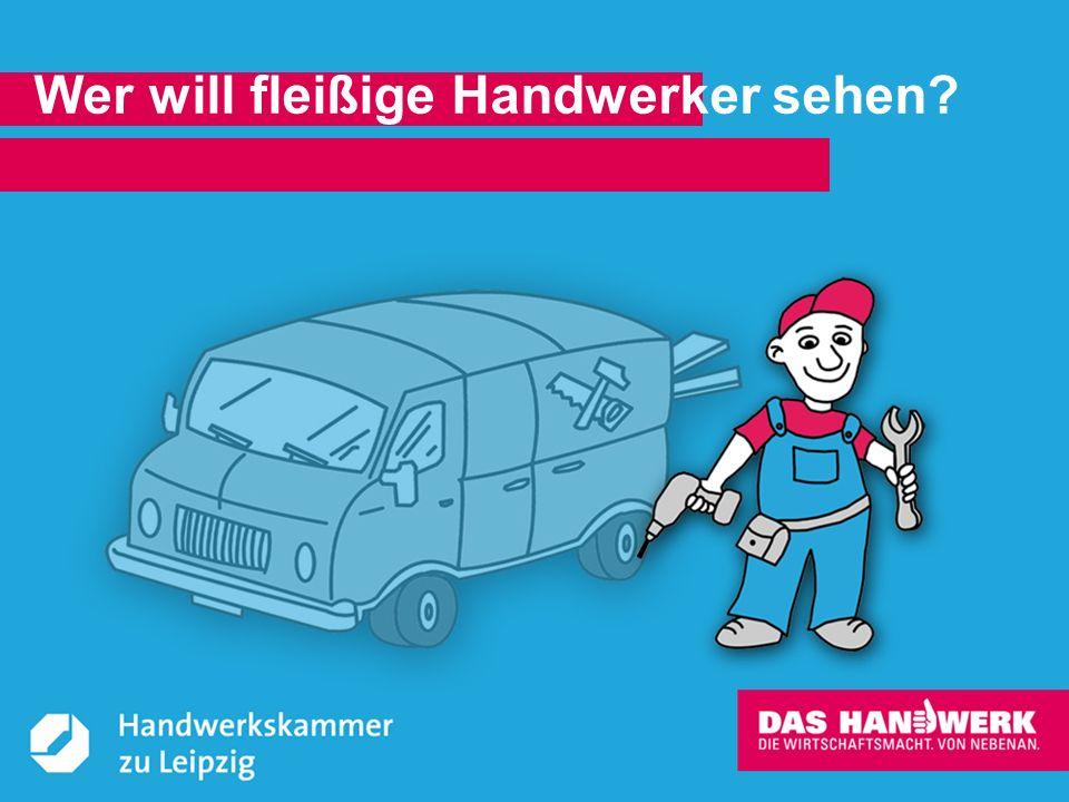 © Handwerkskammer zu Leipzig, Dresdner Straße 11/13, 04103 Leipzig Das kleine Quiz zum Handwerk