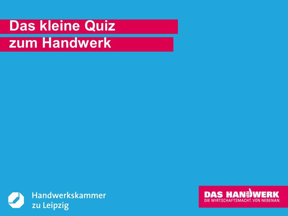 © Handwerkskammer zu Leipzig, Dresdner Straße 11/13, 04103 Leipzig Das Handwerk – das sind Berufe vom Augenoptiker bis zum Zweiradmechaniker.