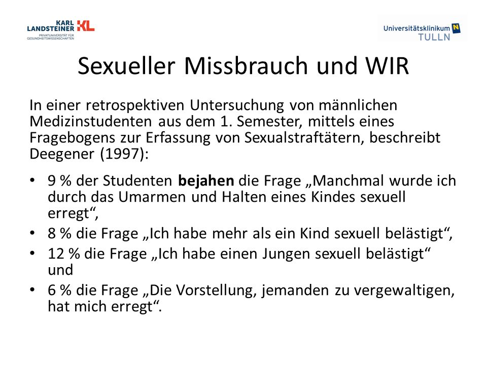 Sexueller Missbrauch und WIR In einer retrospektiven Untersuchung von männlichen Medizinstudenten aus dem 1. Semester, mittels eines Fragebogens zur E
