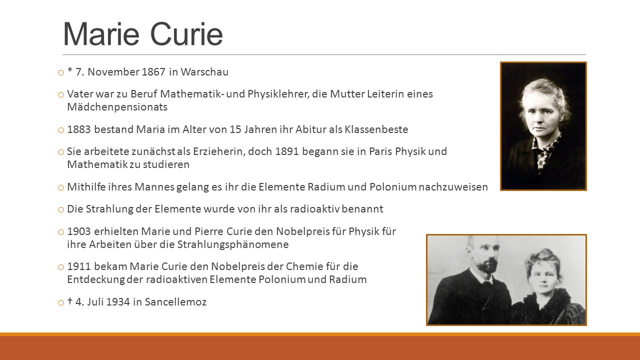 Marie Curie o * 7.