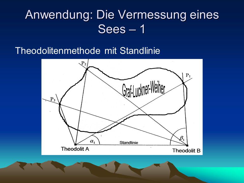 Anwendung: Die Vermessung eines Sees – 1 Theodolitenmethode mit Standlinie