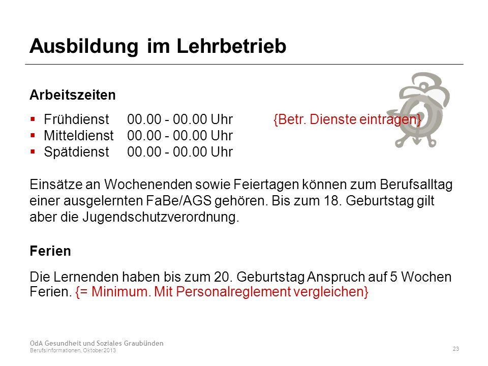 Ausbildung im Lehrbetrieb Arbeitszeiten  Frühdienst00.00 - 00.00 Uhr{Betr.