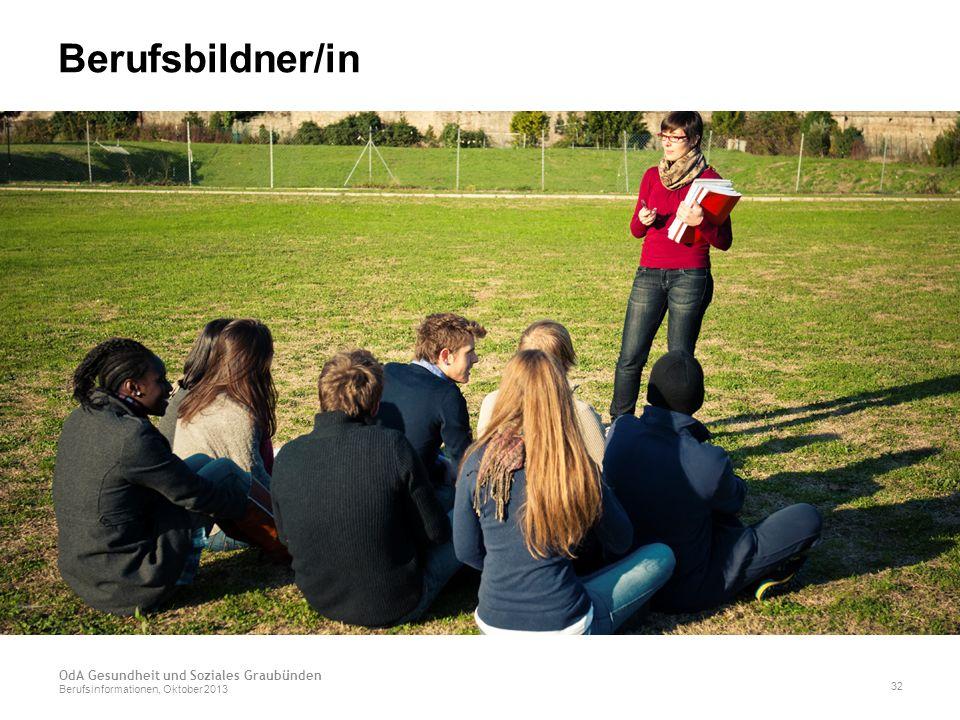Berufsbildner/in OdA Gesundheit und Soziales Graubünden Berufsinformationen, Oktober 2013 32