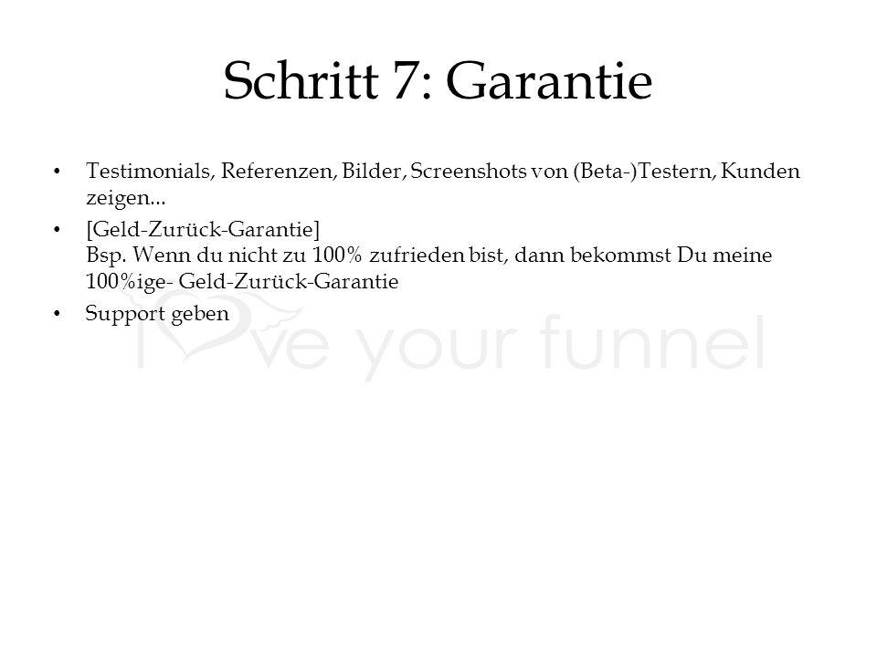 Schritt 7: Garantie Testimonials, Referenzen, Bilder, Screenshots von (Beta-)Testern, Kunden zeigen...