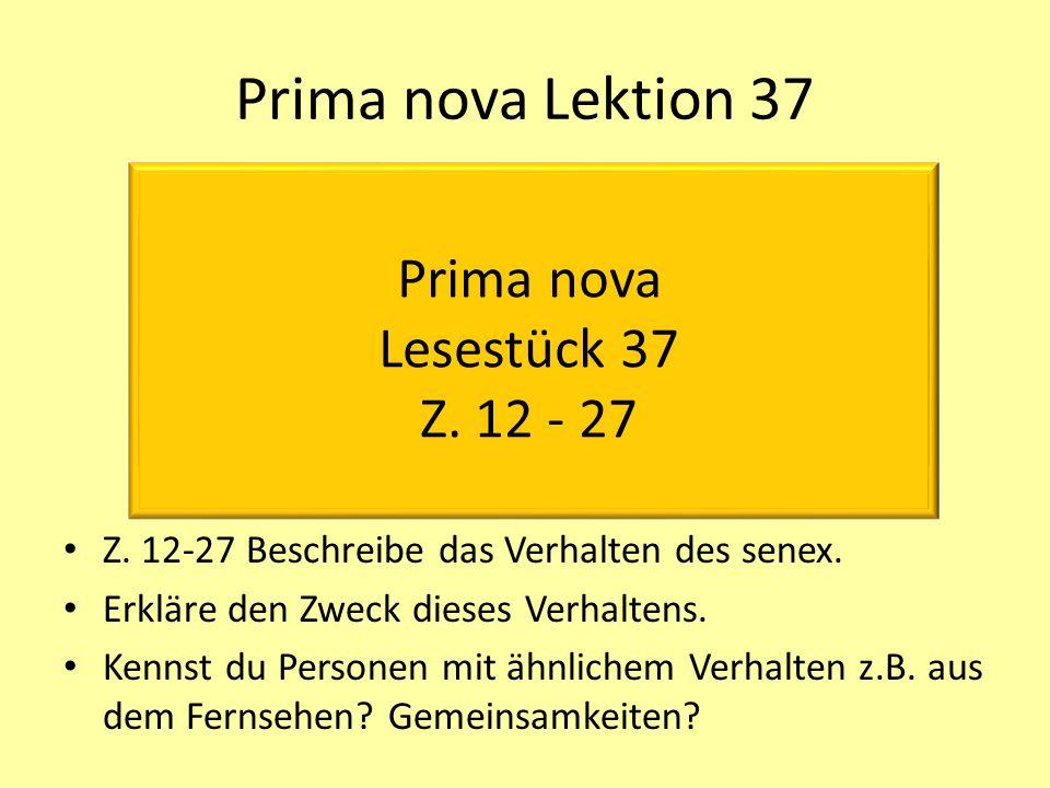 Prima nova Lektion 37 Z. 12-27 Beschreibe das Verhalten des senex.