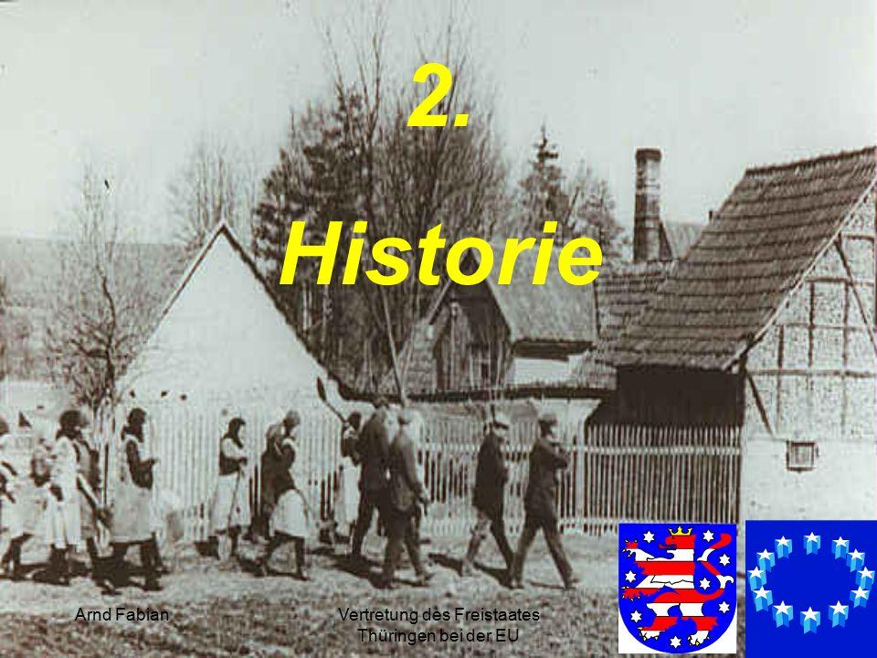Arnd FabianVertretung des Freistaates Thüringen bei der EU 15 2. Historie