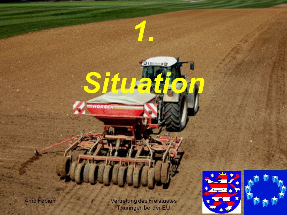 Arnd FabianVertretung des Freistaates Thüringen bei der EU 3 1. Situation