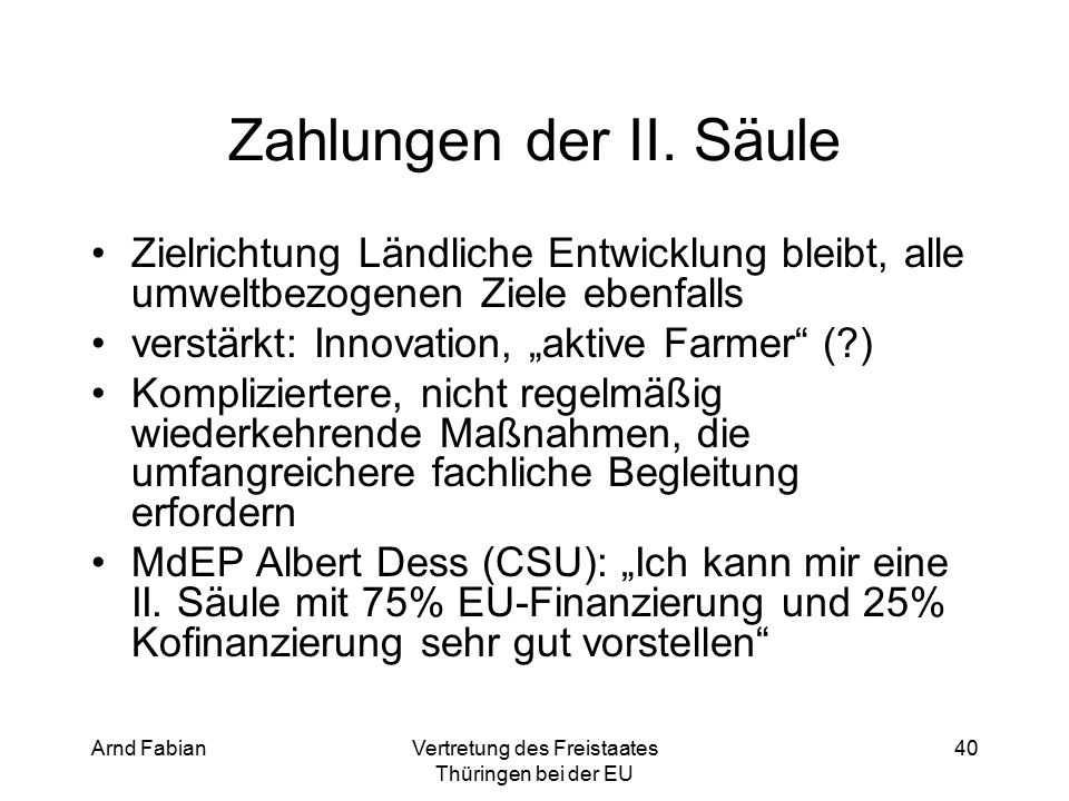 Arnd FabianVertretung des Freistaates Thüringen bei der EU 40 Zahlungen der II.