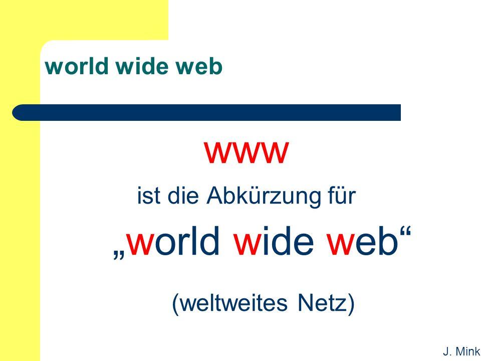 """J. Mink world wide web www ist die Abkürzung für """"world wide web (weltweites Netz)"""